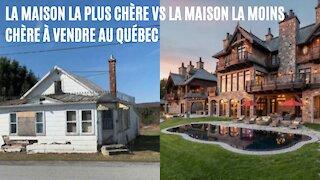 Voici la maison la plus chère VS la moins chère à vendre au Québec