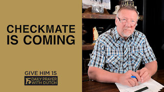 Checkmate Is Coming | Give Him 15: Daily Prayer with Dutch | March 31
