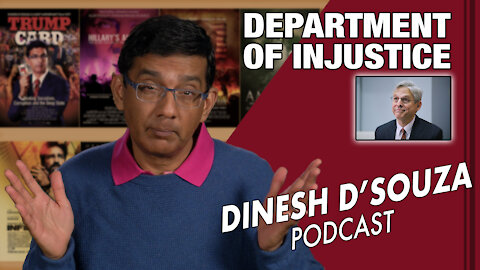 DEPARTMENT OF INJUSTICE Dinesh D'Souza Podcast Ep32