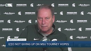 Izzo not giving up on Michigan State NCAA Tournament hopes