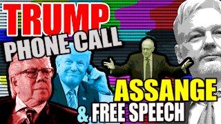 Trump Phone Call, Julian Assange & Free Speech