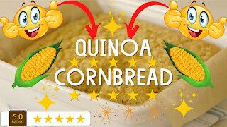 Delicious & healthy quinoa cornbread recipe