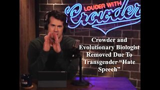 """Crowder and Evolutionary Biologist Removed Due To Transgender """"Hate Speech"""""""