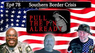 PTPA (Episode # 78): Crisis at the southern border