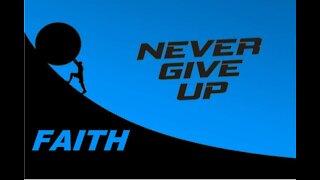 Never Give Up - Faith