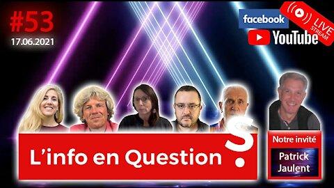 L'info en QuestionS #53 avec Patrick Jaulent - 17.06.21