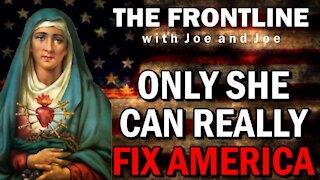America Needs Our Lady of Sorrows! The Frontline with Joe & Joe