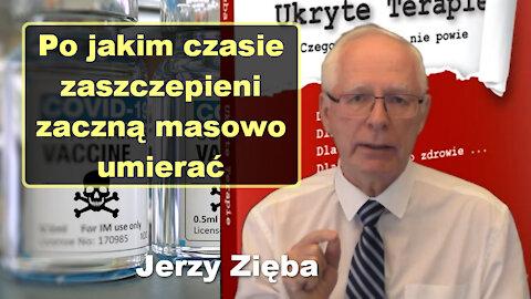 Po jakim czasie zaszczepieni zaczną masowo umierać – Jerzy Zięba