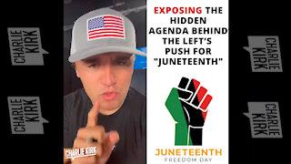 "Exposing the Hidden Agenda Behind the Left's Push For ""Juneteenth"""