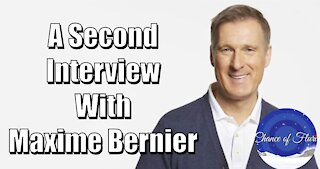 A Second Interview With Maxime Bernier