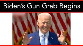 Biden's Gun Grab Begins