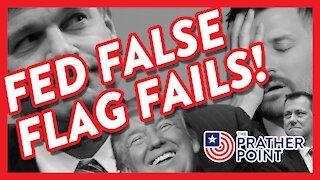 FED FALSE FLAG FAILS