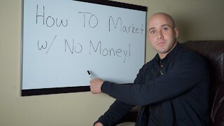 How To Market A Small Business with NO MONEY!