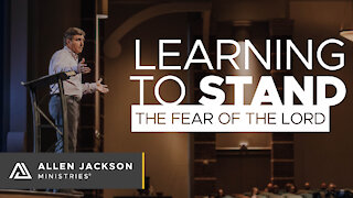 Learning To Stand - The Fear of the Lord