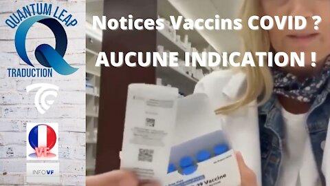 AUCUNE INDICATION SUR LES NOTICES DES VACCINS COVID...