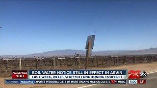 Boil water notice still in effect in Arvin