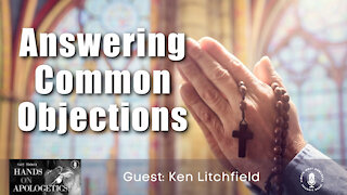 10 May 21, Hands on Apologetics: Answering Common Objections