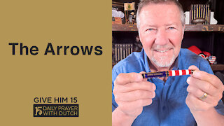 The Arrows | Give Him 15: Daily Prayer with Dutch | April 27