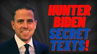 HUNTER BIDEN SECRET TEXT MESSAGES TELL ALL !!
