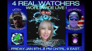 4 REAL WATCHERS RADIO SHOW - Guest DAWN SHORT - Speaker, Medium, and Medicine Woman! 1/8/21