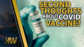 SECOND THOUGHTS ABOUT COVID VACCINE?