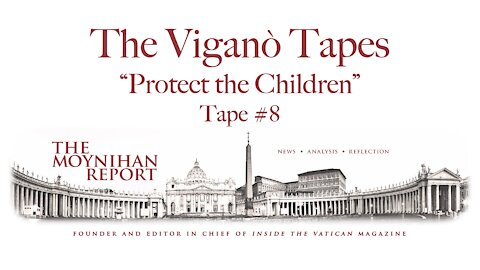 """The Vigano Tapes #8: """"Protect the Children"""""""