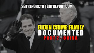 THE BIDEN CRIME FAMILY, DOCUMENTED: PART 2 - CHINA