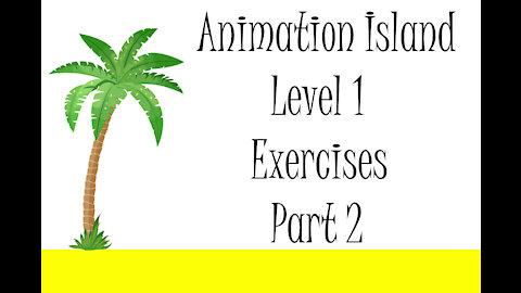 Animation Island Exercises Part 2