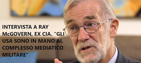 """Intervista a Ray McGovern, ex membro della CIA. """"Il complesso mediatico militare governa gli USA"""""""