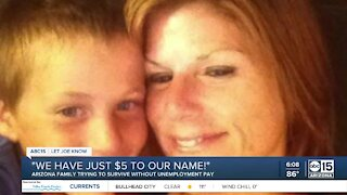 Arizona family has $5 left, trying to survive without unemployment pay