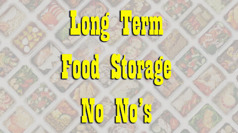 Never store these foods in your Long Term Food Storage