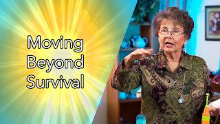 Moving Beyond Survival