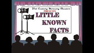 21st Century Mercury Theater Presents; Little Known Facts