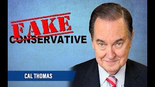 Cal Thomas: FAKE Conservative