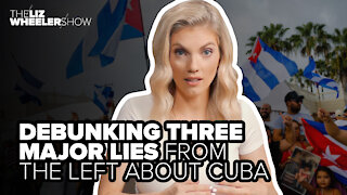 Debunking three major lies from the Left about Cuba