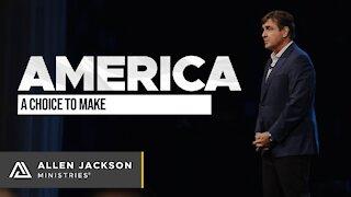 America - A Choice to Make