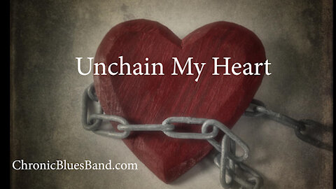 Unchain My Heart (Cover Song) performed by Chronic Blues Band