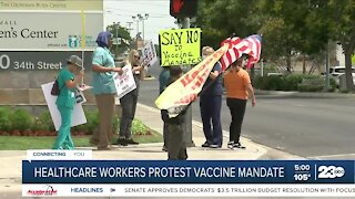 Kern County healthcare workers protest new vaccine mandate