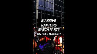 MASSIVE RAPTORS WATCH PARTY ON PEEL TONIGHT
