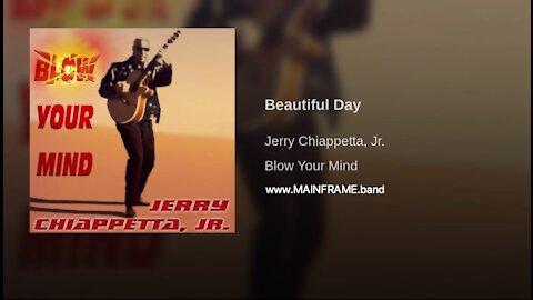 BEAUTIFUL DAY - Music & Lyrics by Jerry Chiappetta, Jr. of MAINFRAME.band