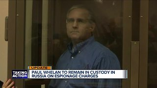 Paul Whelan to remain in custody in Russia on espionage charges