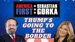 Trump's going to the border. Jennifer Horn with Sebastian Gorka on AMERICA First
