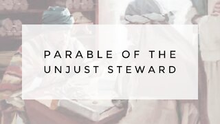 9.2.20 Wednesday Lesson - PARABLE OF THE UNJUST STEWARD