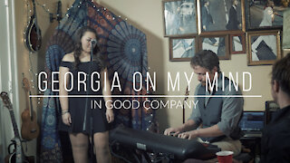 In Good Company. Georgia on my Mind. (Cover)