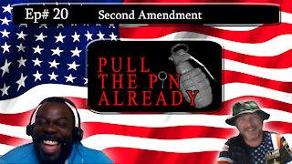 Pull the Pin Already (Episode #20): Second Amendment