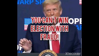 TRUMP ! YOU can't win election with fraud
