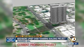 Bankers Hill neighbors upset over towering building project
