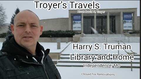 Harry S. Truman Presidential Museum and House with Troyer's Travels.