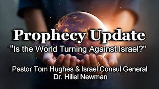 """Prophecy Update: """"Is the World Turning Against Israel?"""""""