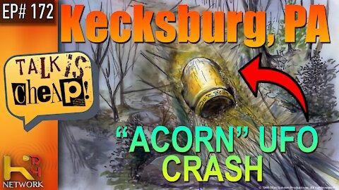 "TALK IS CHEAP [EP172] Kecksburg, PA ""Acorn"" UFO crash – The Roswell of the East"